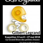Exposition Le Grand show des petites choses -Gilbert Legrand CADEN