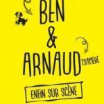 Ben et Arnaud Tsamère « enfin sur scène » Nantes